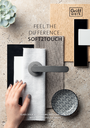 The catalogue presents our door handles & glass systems in the new surfaces soft2touch in three colours and many shapes.